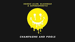 "Hoodie Allen - ""Champagne and Pools"" (feat. Blackbear and KYLE)"