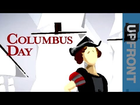 Reality Check – Columbus Day: What are we celebrating?– UpFront