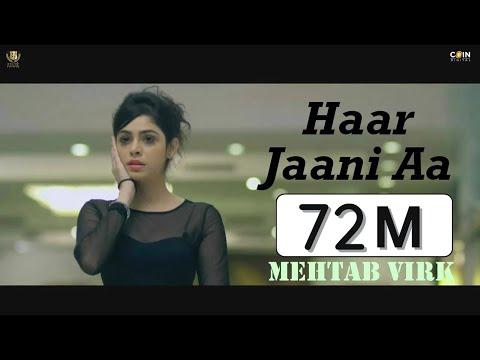 Haar Jaani Aa - Mehtab Virk || Panj-aab Records || Desiroutz || Sad Romantic Song of 2016