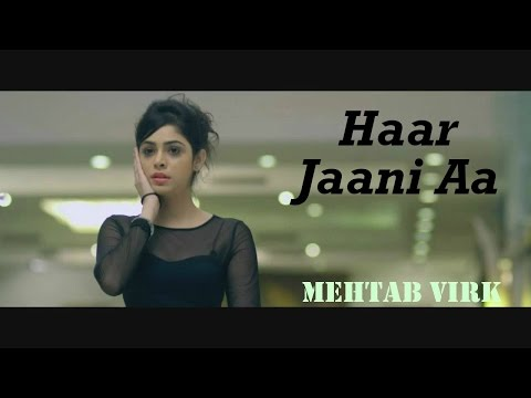 Thumbnail: Haar Jaani Aa - Mehtab Virk || Panj-aab Records || Desiroutz || Sad Romantic Song of 2016