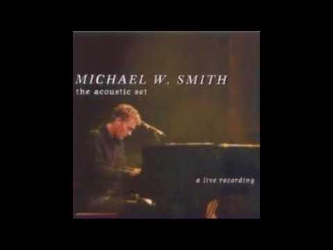 Michael W. Smith - Secret Ambition (live)