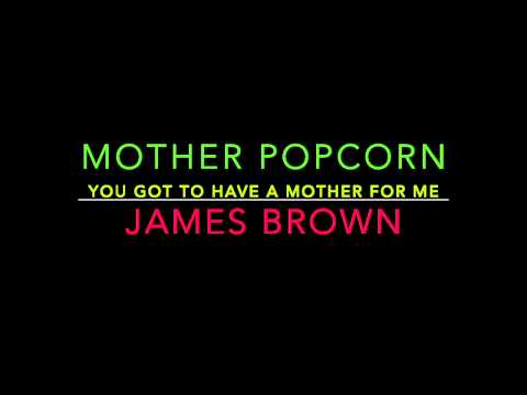 James Brown - Mother Popcorn (Pt. 1 & 2)