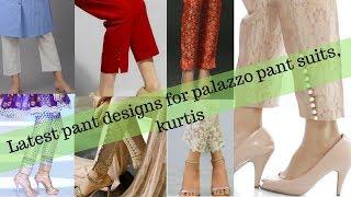 Latest pant designs for kurtis | Pant designs for pallazo/ pant suits | kurti/ pants hem designs