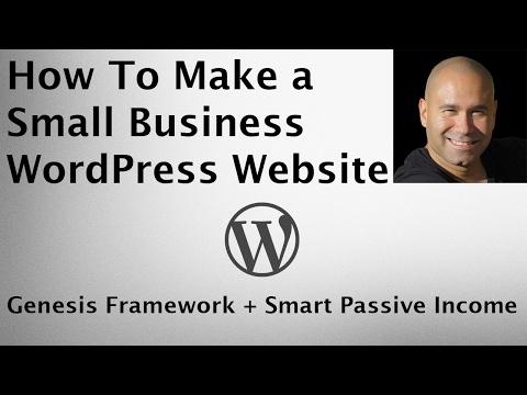 Genesis Framework & Smart Passive Income - How To Make a Small Business WordPress Website