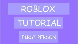 ROBLOX How to Make a First Person View
