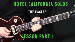 "how to play ""Hotel California"" by The Eagles - guitar solo lesson part 1"