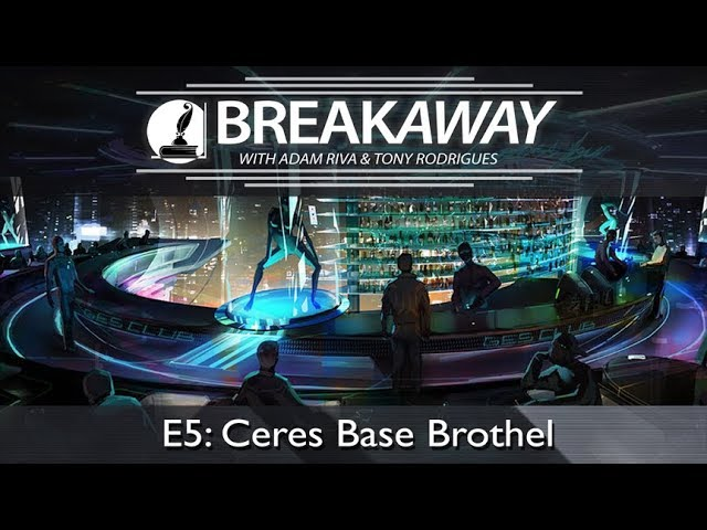#5 Ceres Base Brothel feat. Tony Rodrigues | BREAKAWAY | Season 1