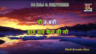 Cheej Badi Hai Mast Mast Machine Hindi Karaoke Instrumental With Lyrics In Hindi Dj RAj & Brothers H