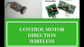 How to control direction of motor using RF transmitter and receiver circuit by electronics projects