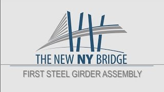 New NY Bridge – First Steel Girder Assembly Installed