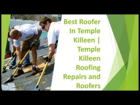 Best Roofer In Temple Killeen | Temple Killeen Roofing Repairs and Roofers