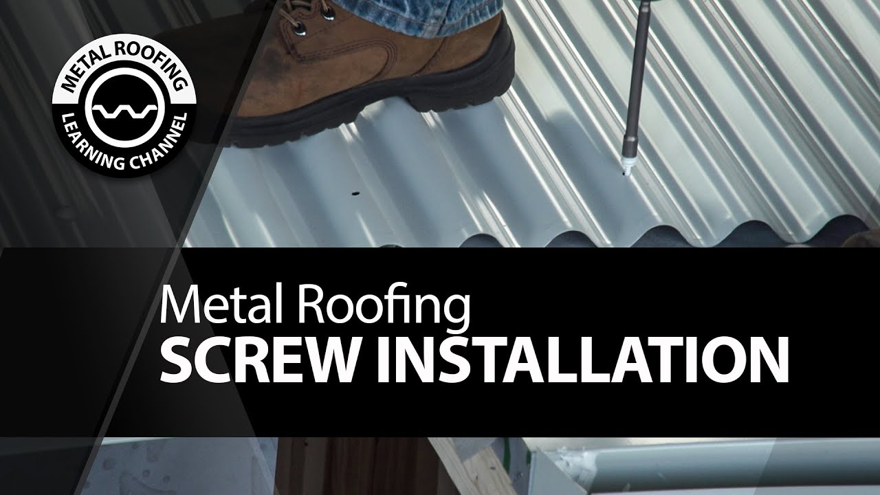 Screwing Metal Roofing Correct Incorrect Way Of Fastening A Metal Roof Pre Drill Screw Guns Youtube