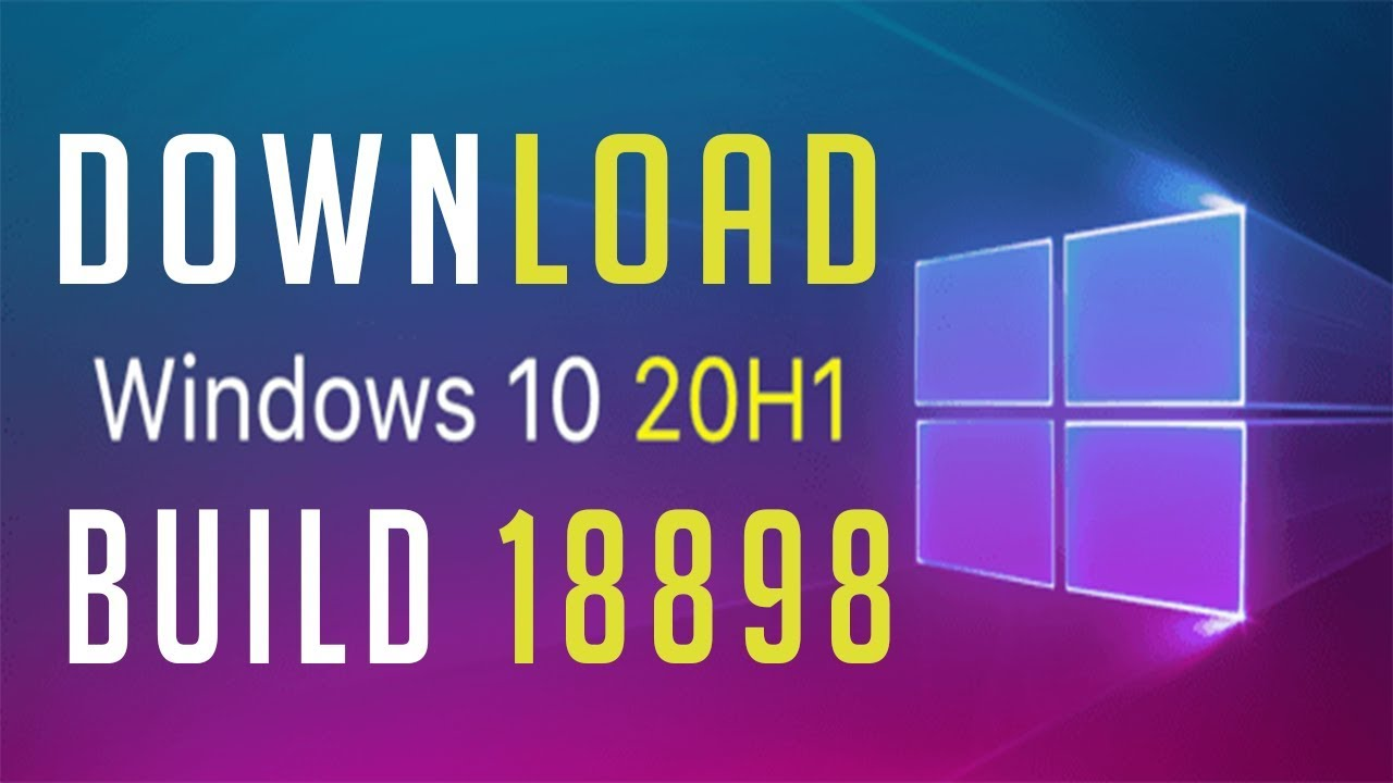 Windows 10 x64 build 18898 (20H1) ISO Download File Now Available