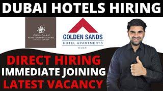 Dubai Hotels Are Hiring Hotel Jobs In Dubai Direct Hiring Latest Vacancy In Dubai Hospitality