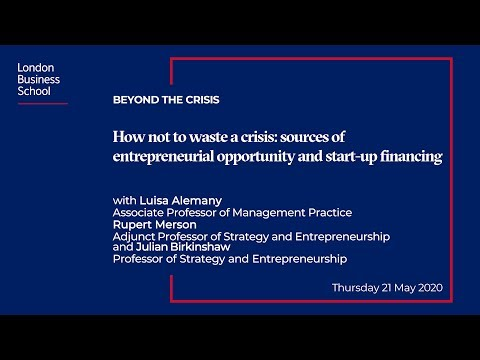 How not to waste a crisis: entrepreneurial opportunity and start-up funding | London Business School