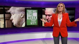 Repeat youtube video That Was the Week that WTF | Full Frontal with Samantha Bee | TBS