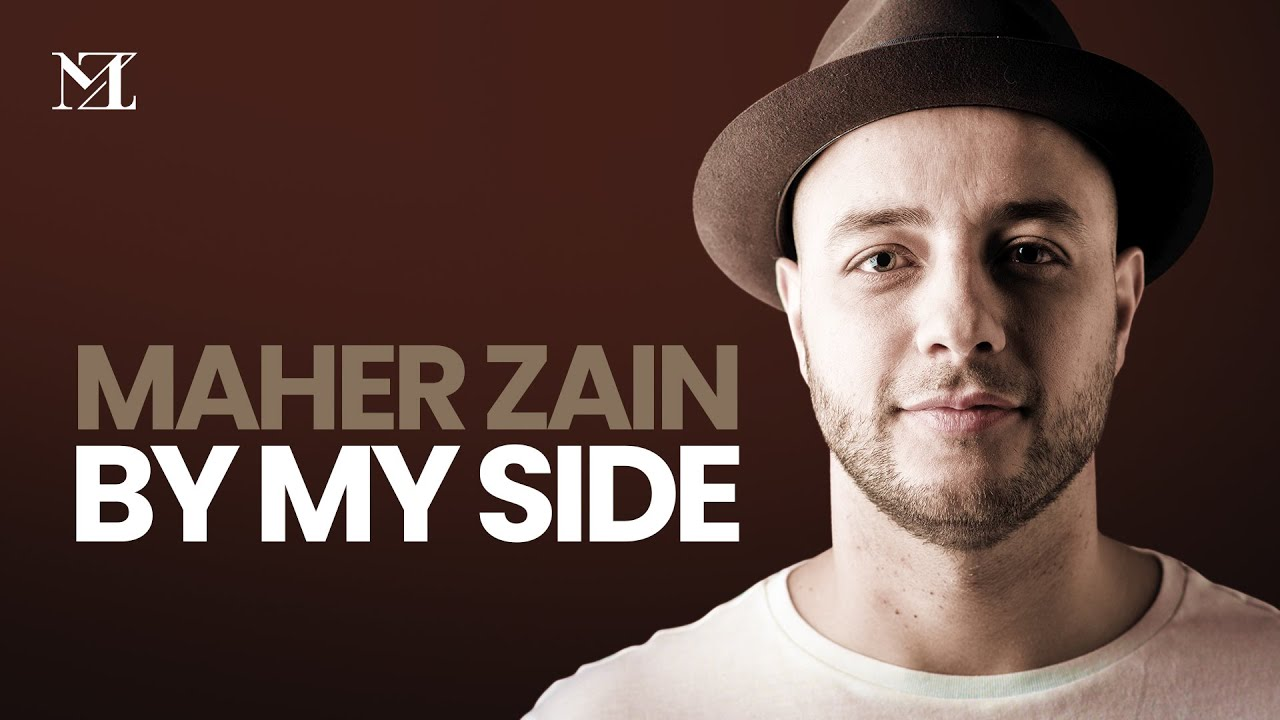 Maher Zain By My Side Official Lyric Video Youtube
