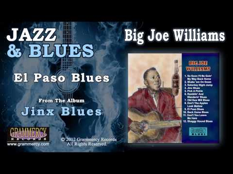 Big Joe Williams - El Paso Blues