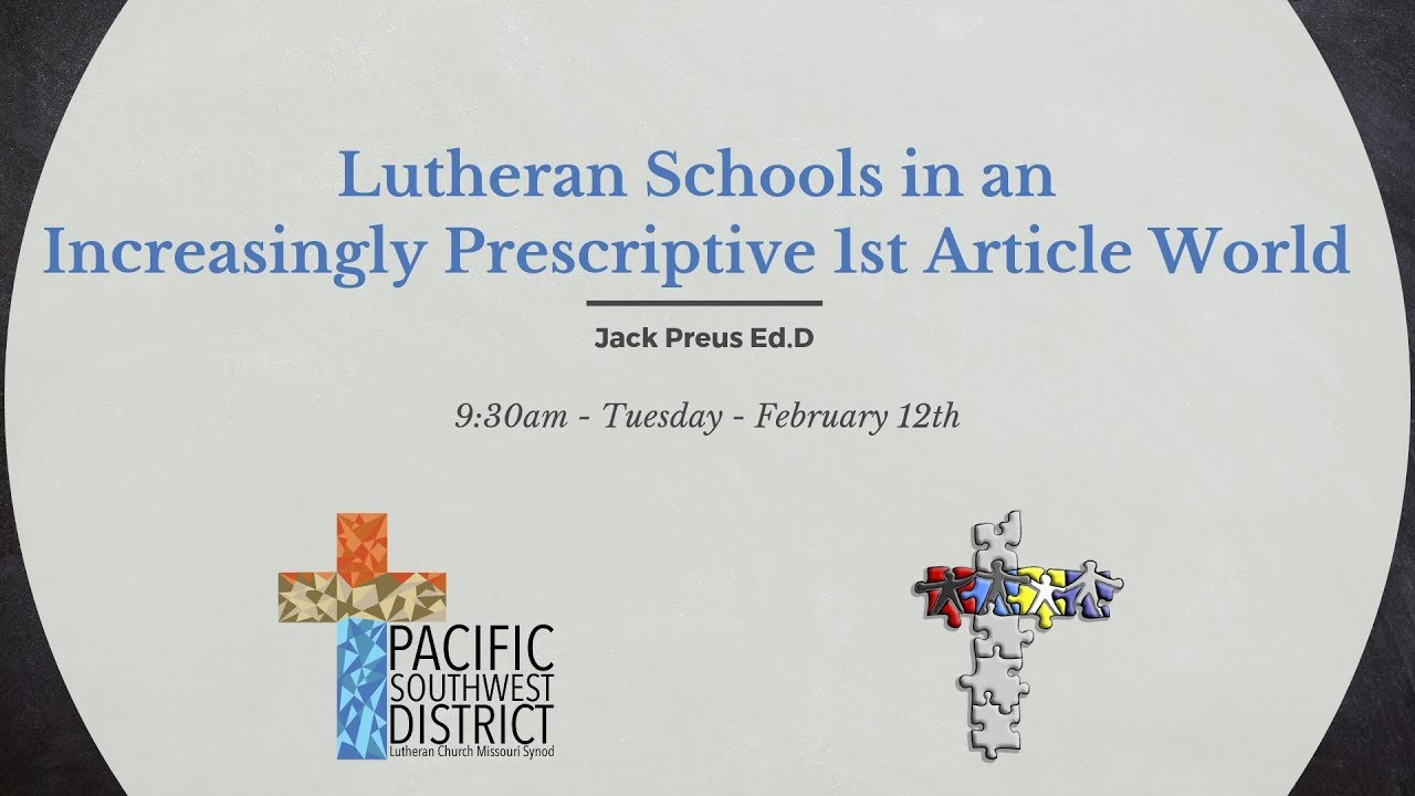 Lutheran Schools in an Increasingly Prescriptive 1st Article World