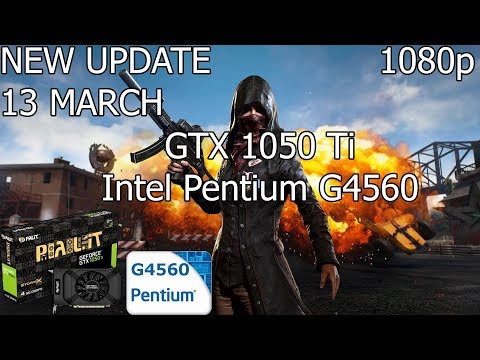 PUBG NEW PATCH #11 [PC] GTX 1050 Ti 4GB GDDR5 & Intel Pentium G4560