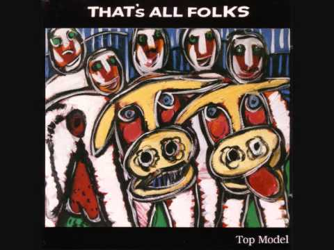 """THAT'S ALL FOLKS """"Top Model"""""""