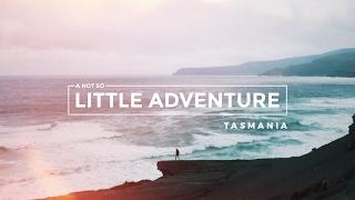 A Not So Little Adventure // TASMANIA