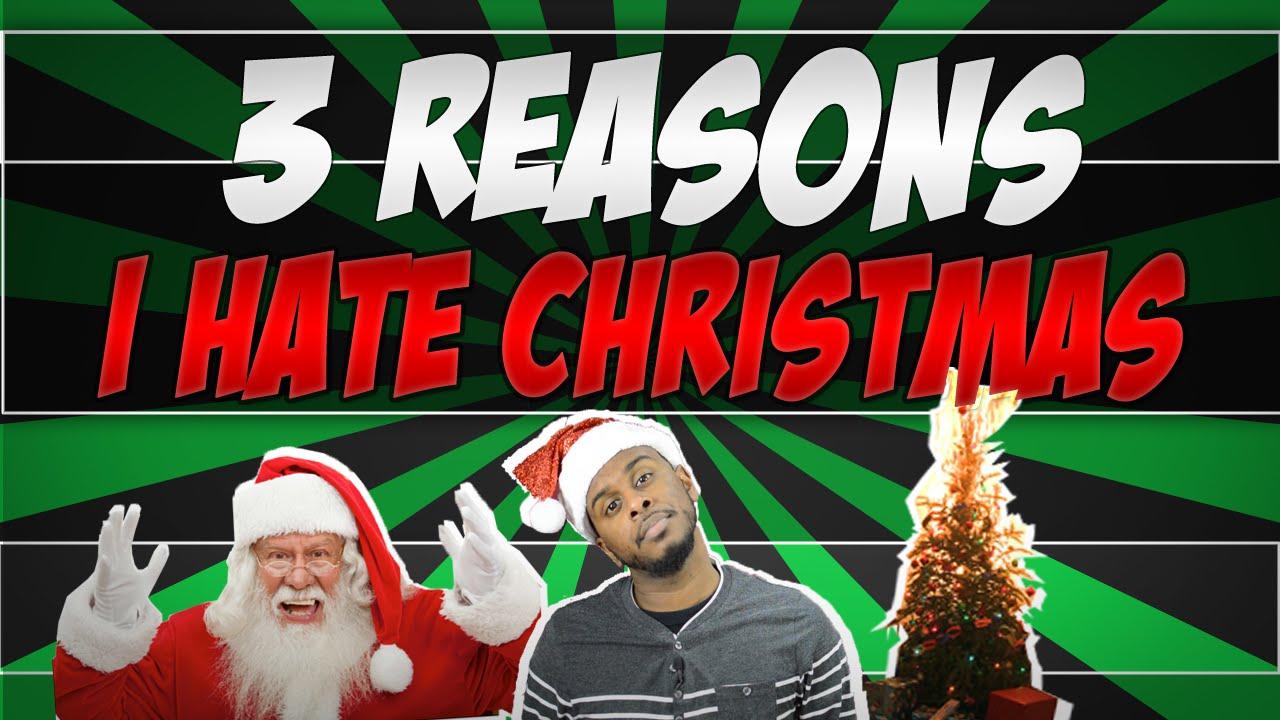 I Hate Christmas.Why I Hate Christmas