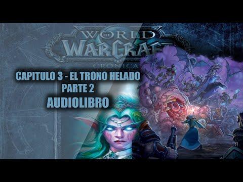 world-of-warcraft-crÓnicas-vol.3||capitulo-3---el-trono-helado-parte-2-(audio-libro)