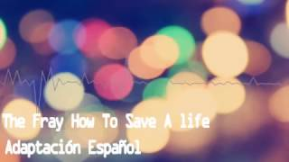 The Fray How To Save a Life official