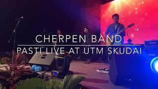 Cherpen - Pasti live at UTM Skudai Johor #cherpenband #pasti