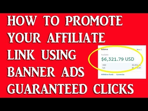 How To Promote Your Affiliate Link Using Banner Ads Guaranteed Clicks