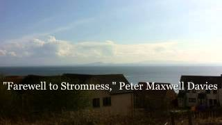 """Farewell to Stromness,"" Peter Maxwell Davies SD 480p"