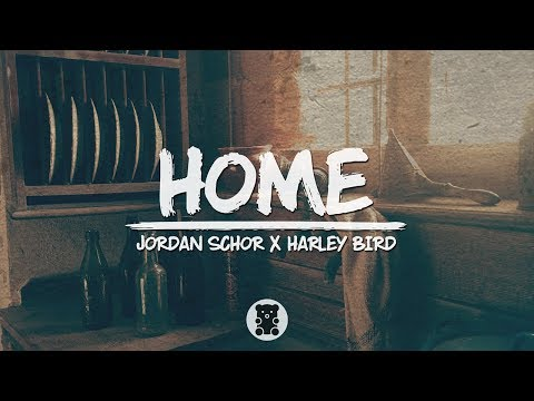 🐻 Jordan Schor X Harley Bird - Home (Lyrics Video)