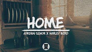 Jordan Schor X Harley Bird - Home (Lyrics Video)