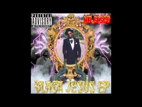 Mr. Sisco - Black Jesus EP [Full Mixtape]