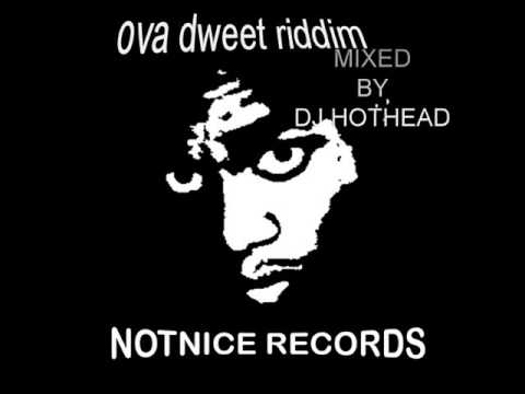 DJ HOTHEAD-Ova Dweet Riddim MIX-Notnice Records -2016- 767