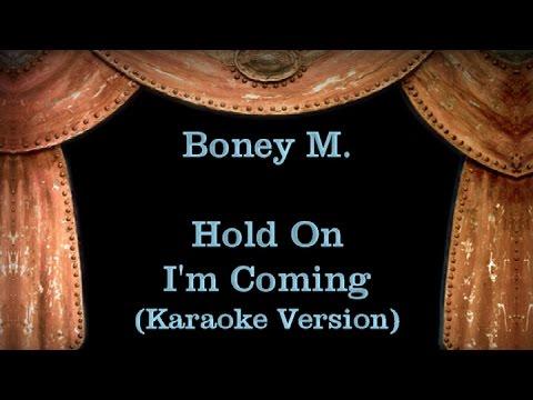 Boney M. - Hold On I'm Coming - Lyrics (Karaoke Version)