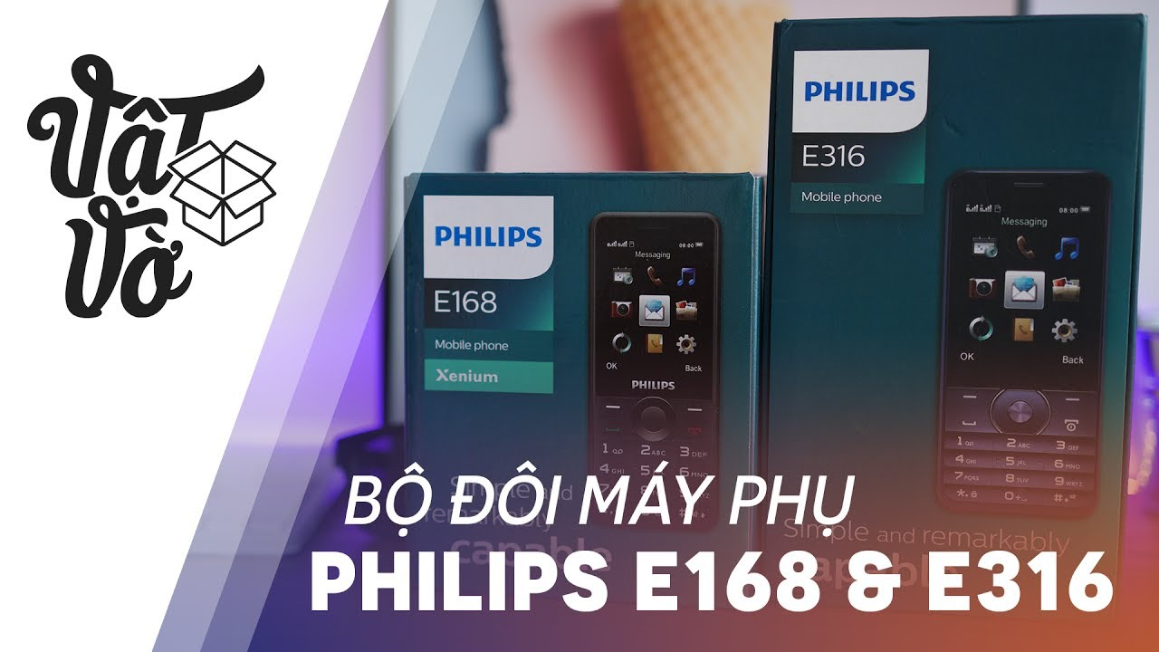 Bộ đôi máy phụ Philips E168 & E316 cho anh em