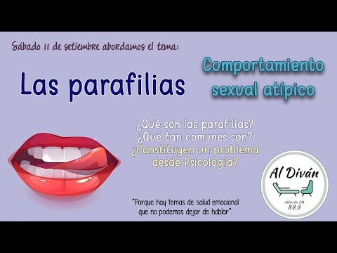 LAS PARAFILIAS - CUANDO EL DESEO SEXUAL SE MANIFIESTA DE FORMAS ATÍPICAS