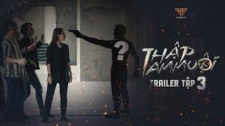 THẬP TAM MUỘI - Trailer Tập 3 | Trận Chiến Cuối  Cùng