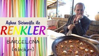 Ayhan Sicimoğlu ile RENKLER - Barcelona (4.Bölüm)