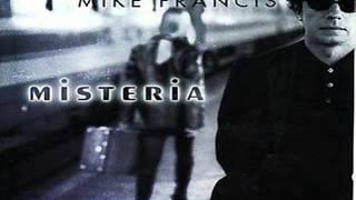 Mike Francis - Tu che non mi senti