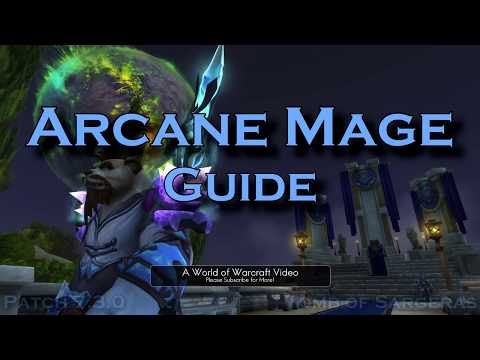 Arcane Mage Guide - Patch 7.3.0 - PvE - Complete Beginner's Guide