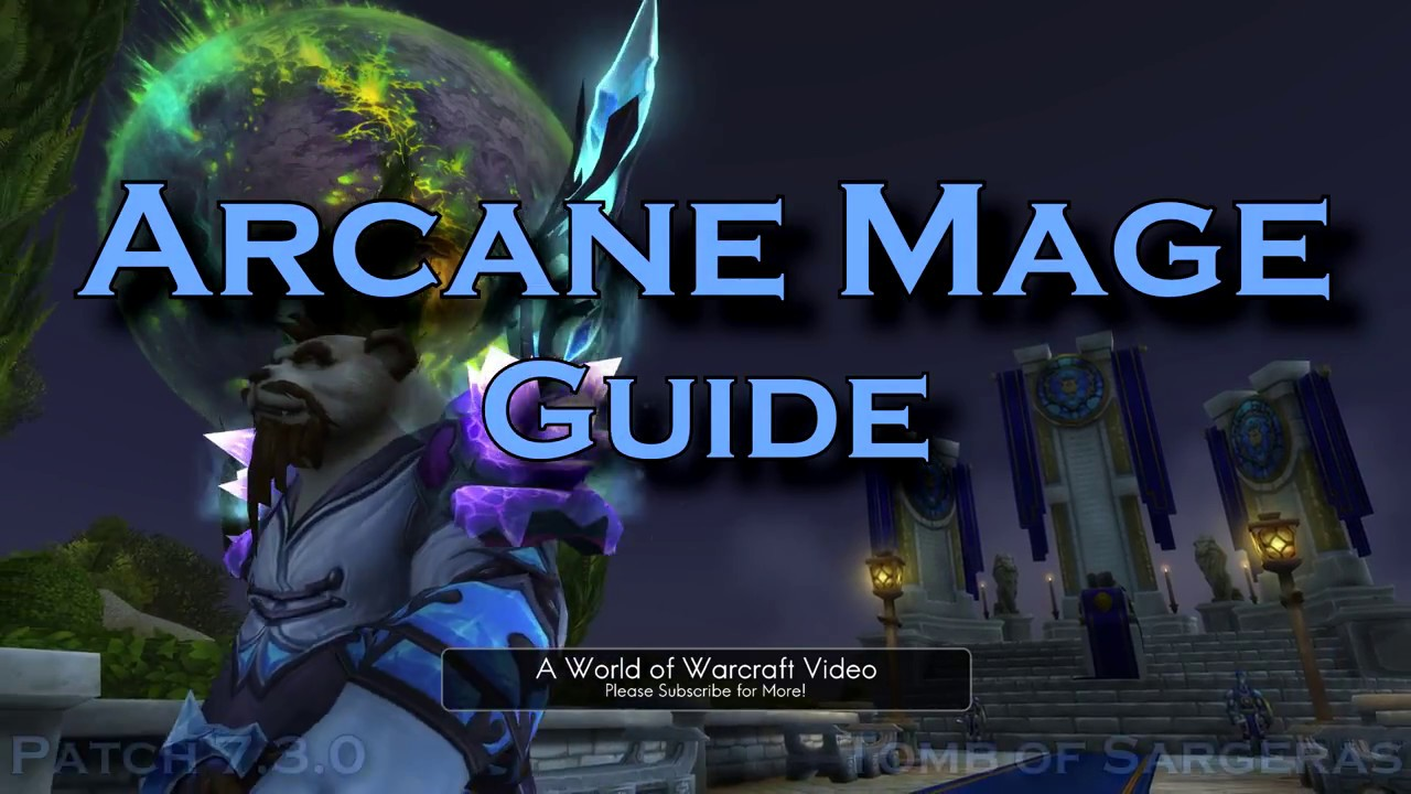 Arcane Mage Guide Patch 7 3 5 Pve Complete Beginner S Guide Youtube