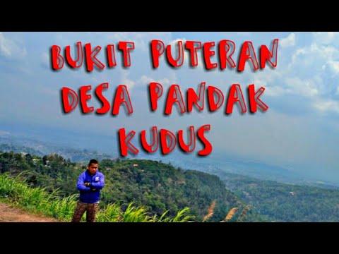 Wisata Bukit Puteran Desa Pandak Colo Dawe Kudus Youtube