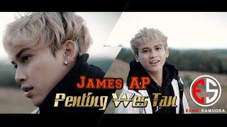 JAMES AP-PENTING WES TAU (OFFICIAL MUSIK VIDEO)