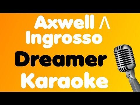 Axwell Λ Ingrosso • Dreamer • Karaoke