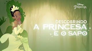 Descobrindo A Princesa e o Sapo   Disney Princesa