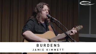 JAMIE KIMMETT - Burdens: Song Session