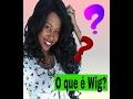 O Que é Wig mp3